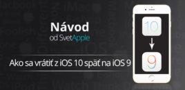 Návod: Ako sa vrátiť z iOS 10 späť na iOS 9