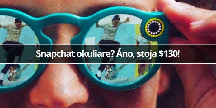 Snapchat okuliare? Áno, stoja $130!