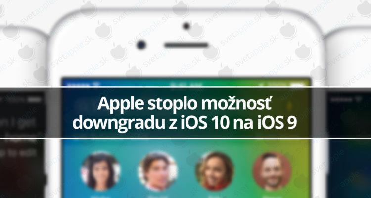 apple-stoplo-moznost-downgradu-z-ios-10-na-ios-9
