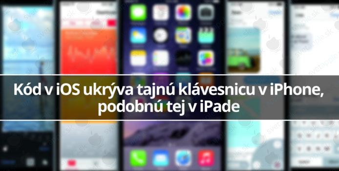 Kód v iOS ukrýva tajnú klávesnicu v iPhone, podobnú tej v iPade