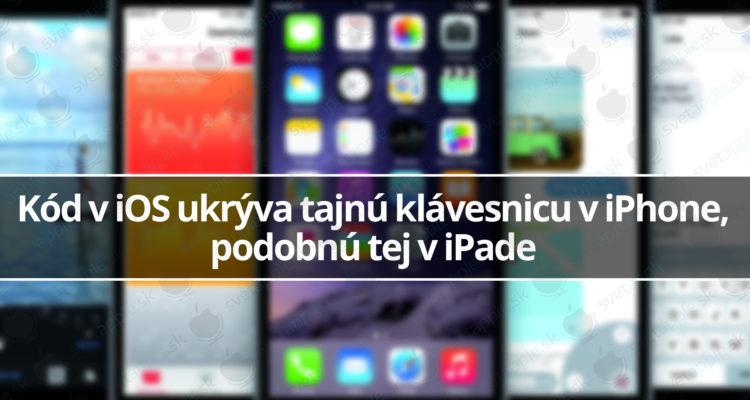 kod-v-ios-ukryva-tajnu-klavesnicu-v-iphone-podobnu-tej-v-ipade