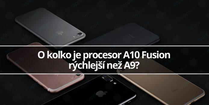 O koľko je procesor A10 Fusion rýchlejší než A9?
