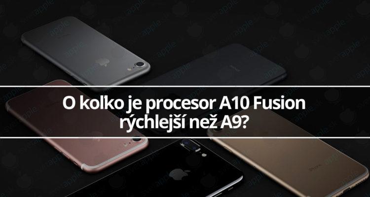 o-kolko-je-procesor-a10-fusion-rychlejsi-nez-a9