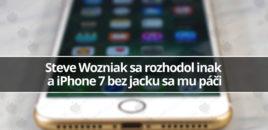 Steve Wozniak sa rozhodol inak a iPhone 7 bez jacku sa mu páči