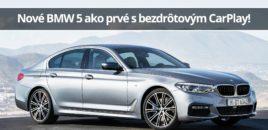 Nové BMW 5 ako prvé s bezdrôtovým CarPlay!