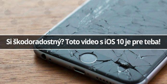 Si škodoradostný? Toto video s iOS 10 je pre teba!