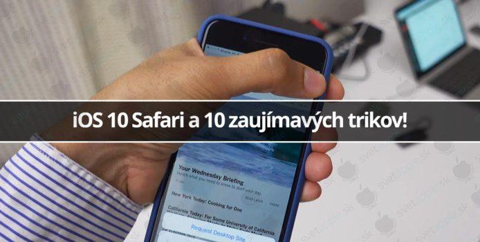 iOS 10 Safari a 10 zaujímavých trikov!