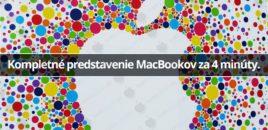 Kompletné predstavenie MacBookov za 4 minúty.