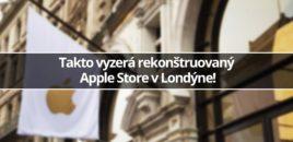 Takto vyzerá rekonštruovaný Apple Store v Londýne!