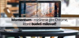 Momentum – rozšírenie pre Chrome, ktoré budeš milovať!