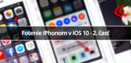 Fotenie iPhonom v iOS 10 – 2. časť