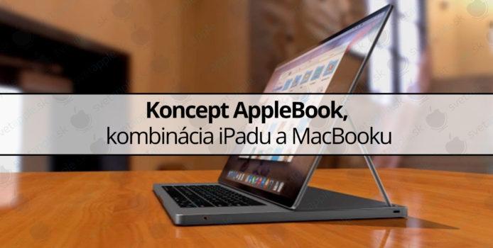 Koncept AppleBook, kombinácia iPadu a MacBooku