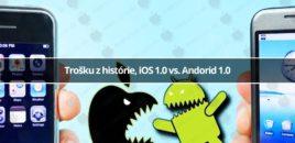 Trošku z histórie, iOS 1.0 vs. Andorid 1.0
