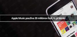Apple Music používa 20 miliónov ľudí, to je biznis!