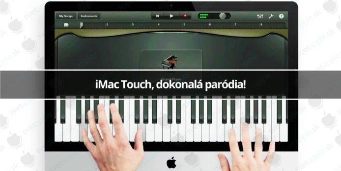 iMac Touch, dokonalá paródia!