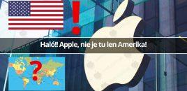 Haló!! Apple, nie je tu len Amerika!