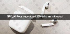 NPD, AirPods neovládajú 26% trhu ani náhodou!