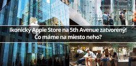 Ikonický Apple Store na 5th Avenue zatvorený! Čo máme na miesto neho?