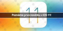 Poznáme prvú novinku v iOS 11!