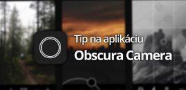Tip na aplikáciu: Obscura Camera