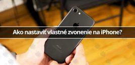 Ako nastaviť vlastné zvonenie na iPhone?