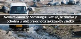 Nová reklama od Samsungu ukazuje, že značka je ochotná urobiť pre spokojnosť zákazníkov všetko!