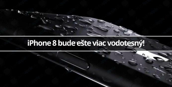iPhone 8 bude ešte viac vodotesný!
