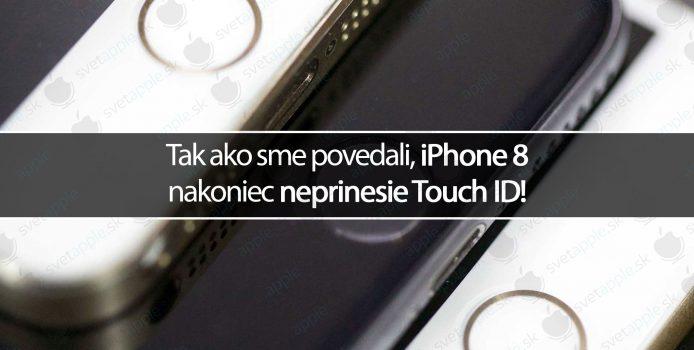 Tak ako sme povedali, iPhone 8 nakoniec neprinesie Touch ID!