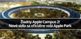 Žiadny Apple Campus 2! Nové sídlo sa oficiálne volá Apple Park