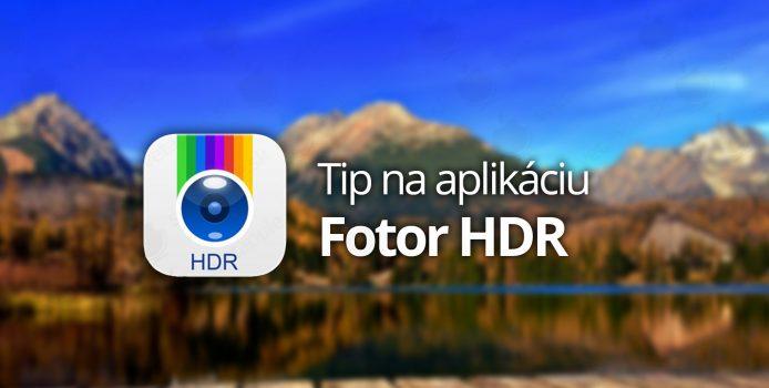 Tip na aplikáciu: Fotor HDR
