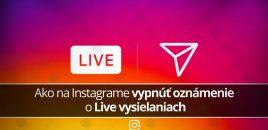 Návod: Ako na Instagrame vypnúť oznámenie o Live vysielaniach