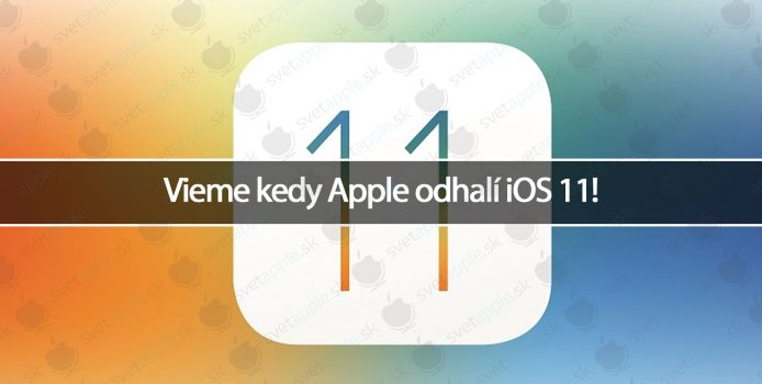 Vieme kedy Apple odhalí iOS 11!
