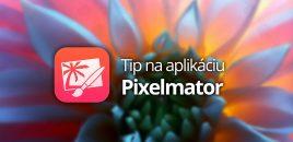 Tip na aplikáciu: Pixelmator