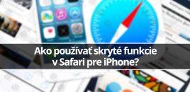 Ako používať skryté funkcie v Safari pre iPhone?