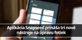 Aplikácia Snapseed prináša tri nové nástroje na úpravu fotiek