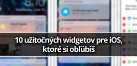10 užitočných widgetov pre iOS, ktoré si obľúbiš