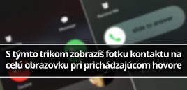 S týmto trikom zobrazíš fotku kontaktu na celú obrazovku pri prichádzajúcom hovore
