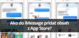 Ako do iMessage pridať obsah z App Store?