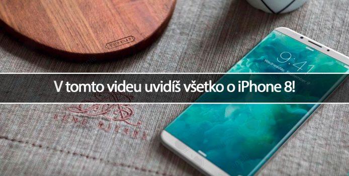 V tomto videu uvidíš všetko o iPhone 8!