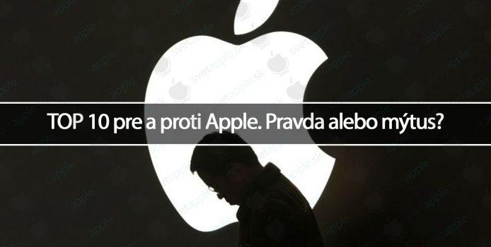 TOP 10 pre a proti Apple. Pravda alebo mýtus?
