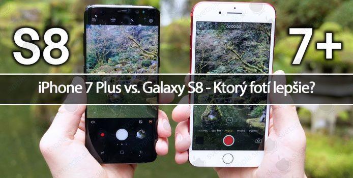 iPhone 7 Plus vs. Galaxy S8 – Ktorý fotí lepšie?