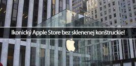 Ikonický Apple Store bez sklenenej konštruckie!