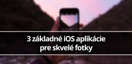 3 základné iOS aplikácie pre skvelé fotky