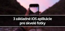 3 základné iOS aplikácie pre skvelé fotky