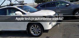 Apple testuje autonómne vozidlá?