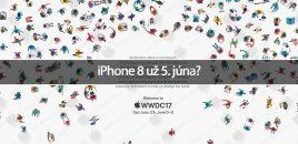 iPhone 8 už 5. júna?