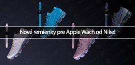 Nové remienky pre Apple Wach od Nike!