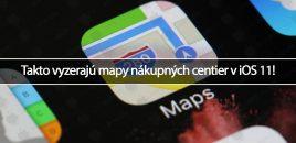 Takto vyzerajú mapy nákupných centier v iOS 11!