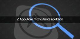 Z AppStore miznú tisíce aplikácií!