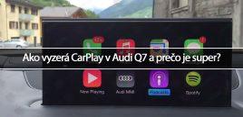 Ako vyzerá CarPlay v Audi Q7 a prečo je super?